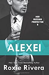 Alexei (Her Russian Protector #8) (Volume 8) by Roxie Rivera (2016-03-01)