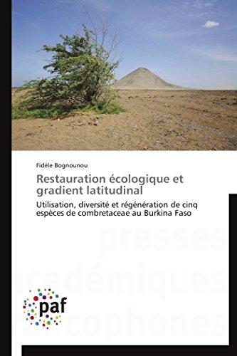 Restauration écologique et gradient latitudinal par Fidèle Bognounou