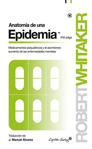Anatomía De Una Epidemia por Robert Whitaker