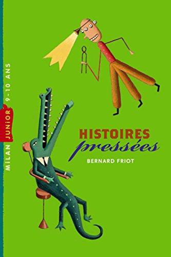 Histoires pressées, Tome 01 par Bernard Friot