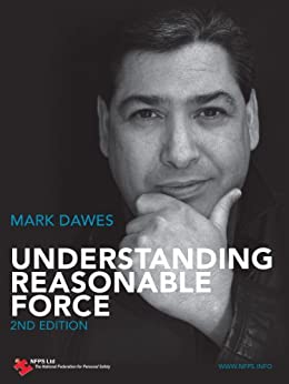 Understanding Reasonable Force, 2nd Edition by [Dawes, Mark]