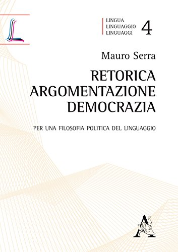 Retorica, argomentazione, democrazia. Per una filosofia politica del linguaggio