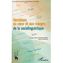 Variations au coeur et aux marges de la sociolinguistique : Mélanges offerts à Jacqueline Billiez de Patricia Lambert (26 mars 2007) Broché