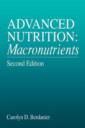 Advanced Nutrition: Macronutrients, Second Edition (Modern Nutrition) 2nd Edition by Berdanier, Carolyn D. (2000) Hardcover
