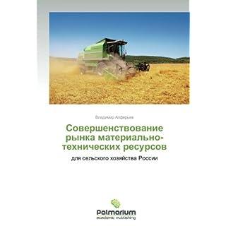 Sovershenstvovanie rynka material'no-tekhnicheskikh resursov: dlya sel'skogo khozyaystva Rossii