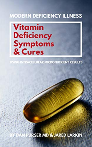 Vitamin Deficiency Symptoms & Cures: Modern Deficiency Illness - Using Intracellular Micronutrient Results (English Edition)