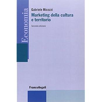 Marketing Della Cultura E Territorio