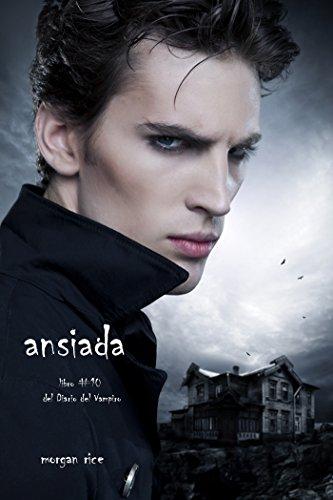 Ansiada (Libro #10 Del Diario Del Vampiro) (Diario de un Vampiro)