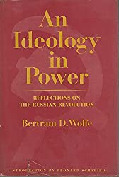 An Ideology In Power: Reflections On The Russian Revolution