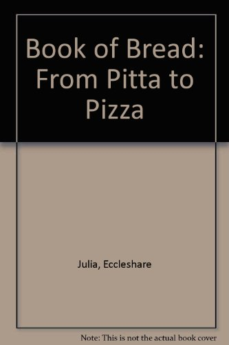 The book of bread : from pitta to pizza.