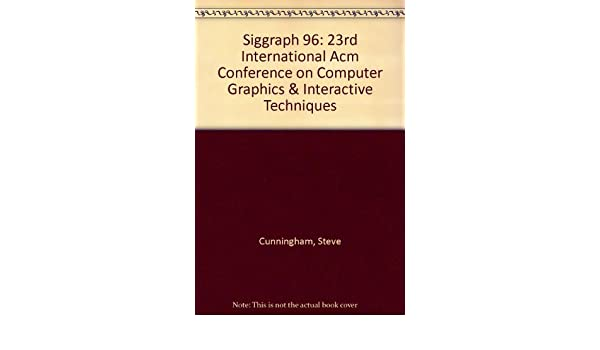 Siggraph 96: 23rd International Acm Conference on Computer Graphics & Interactive Techniques