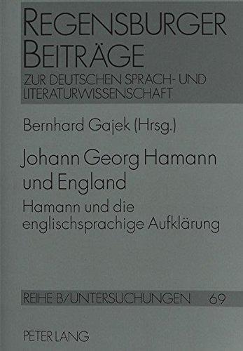 Johann Georg Hamann und England: Hamann und die englischsprachige Aufklärung- Acta des siebten Internationalen Hamann-Kolloquiums zu Marburg/Lahn 1996 ... deutschen Sprach- und Literaturwissenschaft)
