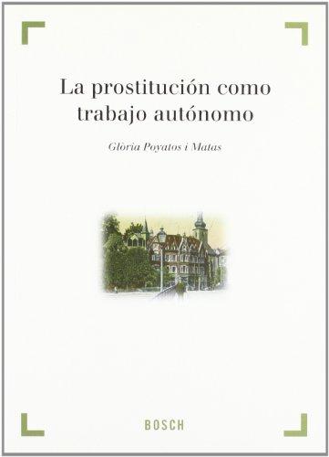 La prostitución como trabajo autónomo por Gloria Poyatos i Matas