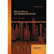 Ethische Führung und Arbeitgeberattraktivität: Zusammenhänge