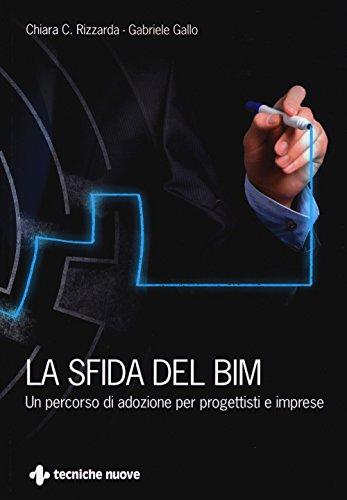 La sfida del BIM. Un percorso di adozione per progettisti e imprese