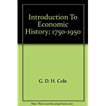 Introduction To Economic History; 1750-1950