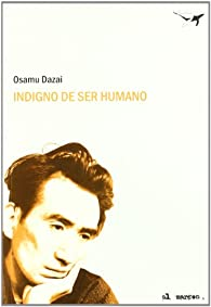 Indigno de ser humano par Osamu Dazai