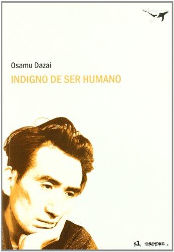 Indigno De Ser Humano 2ヲed (Al margen) por Osamu Dazai