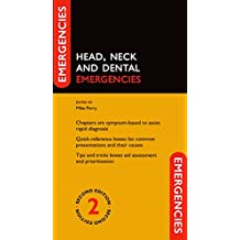 Head, Neck and Dental Emergencies (Emergencies in...)