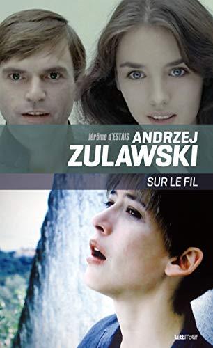 Andrzej Zulawski, Sur le fil (cartonné) par Jérôme d'Estais