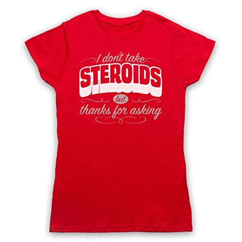 I Don't Take Steroids But Thanks For Asking Gym Workout Slogan Damen T-Shirt Rot