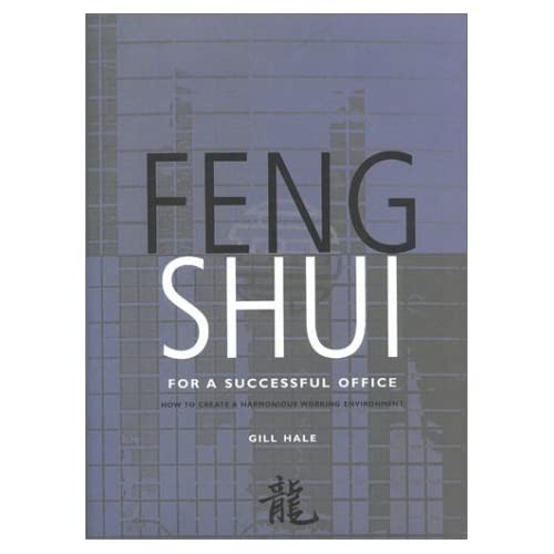 Feng Shui for a Successful Office by Gill Hale (2000-11-01)
