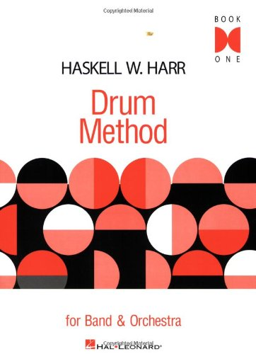 Haskell W. Harr: Drum Method For Band And Orchestra - Book One (Haskell W. Harr Drum Method Book)