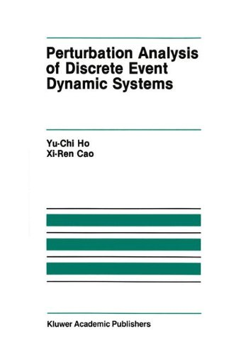Perturbation Analysis of Discrete Event Dynamic Systems (The Springer International Series in Engineering and Computer Science)