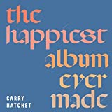 The Happiest Album Ever Made