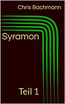 Syramon: Teil 1
