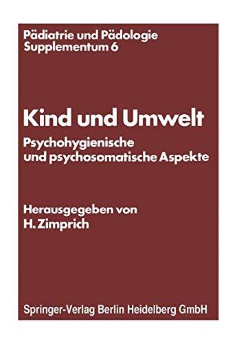 Kind und Umwelt: Psychohygienische Und Psychosomatische Aspekte (Pädiatrie Und Pädologie Supplementa) (German Edition)
