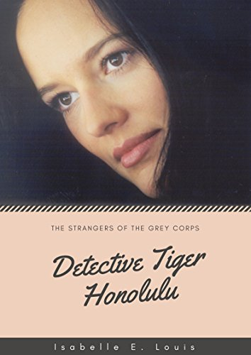 Tiger Mesh (The Strangers of the Grey Corps (Detective Tiger Honolulu Book 1) (English Edition))