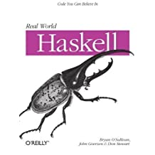 Real World Haskell by Bryan O'Sullivan Published by O'Reilly Media 1st (first) edition (2008) Paperback