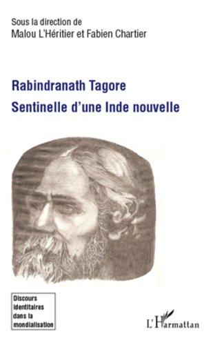 Livres gratuits en ligne Rabindranath Tagore: Sentinelle d'une Inde nouvelle pdf epub