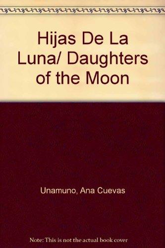 Descargar Libro Hijas De La Luna/ Daughters of the Moon de Ana Cuevas Unamuno