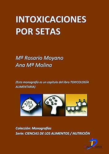 Descargar Libro Intoxicaciones por setas ( Este capitulo pertenece al libro Toxicología alimentaria ) de Manuel Repetto Jiménez