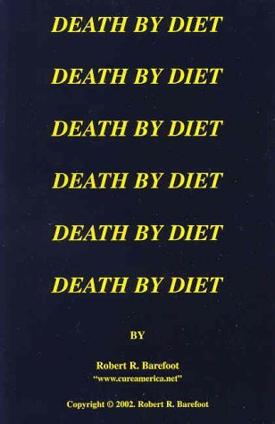Death by Diet: The Relationship Between Nutrient Deficiency and Disease by Robert R. Barefoot (2002-01-15)