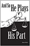 And So He Plays His Part (Acts of Justice Book 2) (English Edition)