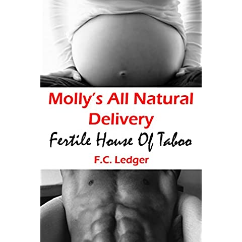 Molly's All Natural Delivery (Fertile House Of Taboo Book 4) (English Edition)