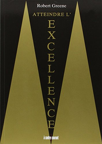Atteindre l'excellence par Robert Greene