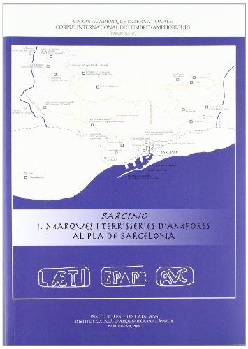 Barcino I: Marques i terrisseries d'àmfores al pla de Barcelona (CORPUS INTERNATIONAL DES TIMBRES AM) por Cèsar Carreras Monfort