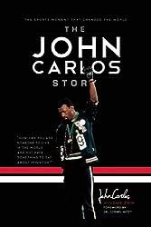 John Carlos Story, The by Dave Zirin John Carlos (2011-10-03)