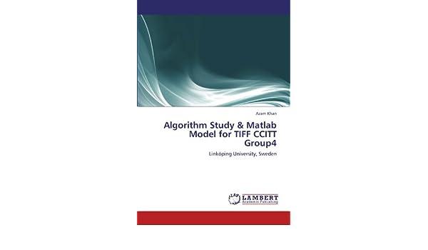 Buy Algorithm Study & MATLAB Model for TIFF Ccitt Group4 Book Online