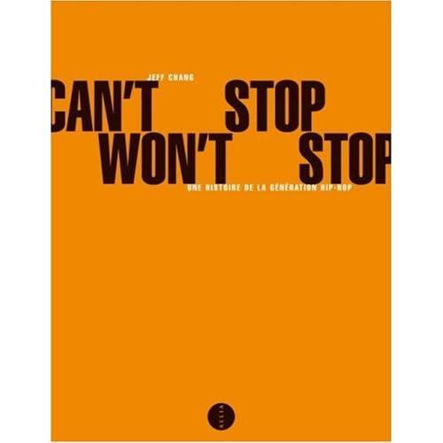 Can't Stop Won't Stop : Une histoire de la génération hip-hop