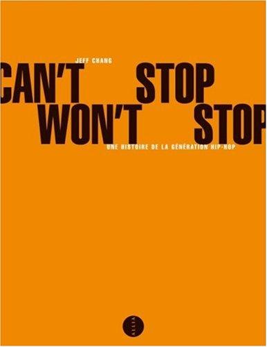Can't Stop Won't Stop : Une histoire de la génération hip-hop par Jeff Chang