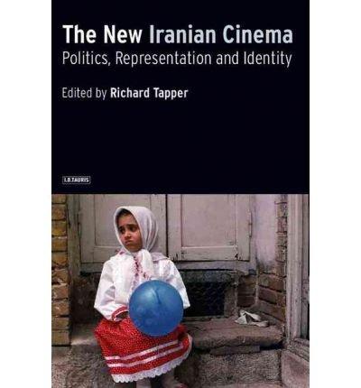 [(The New Iranian Cinema: Politics, Representation and Identity)] [Author: Richard Tapper] published on (September, 2002)