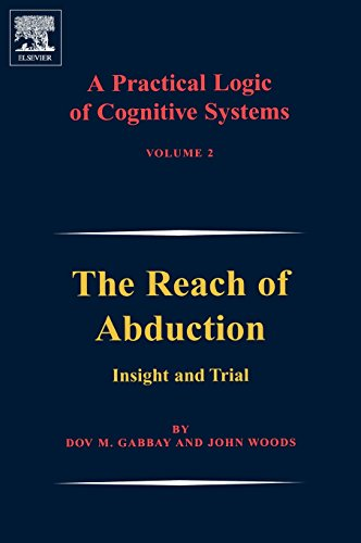 A Practical Logic of Cognitive Systems: The Reach of Abduction: Insight and Trial: 2