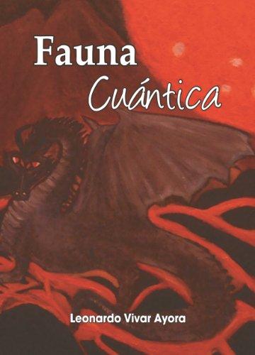 Fauna cuántica (Universo cuántico nº 1) por Leonardo Vivar Ayora