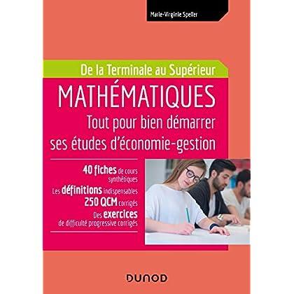 Mathématiques - Tout pour bien démarrer ses études d'économie-gestion - De la Terminale au Supérieur