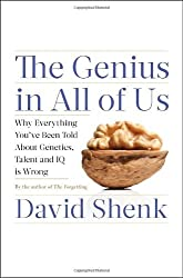 The Genius in All of Us: Why Everything You've Been Told About Genetics, Talent, and IQ Is Wrong by David Shenk (2010-03-09)